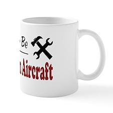 Rather Be Working on Aircraft Mug