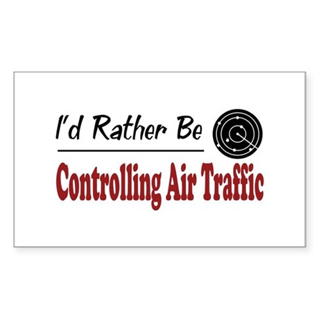 Rather Be Controlling Air Traffic Sticker (Rectang