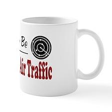 Rather Be Controlling Air Traffic Mug