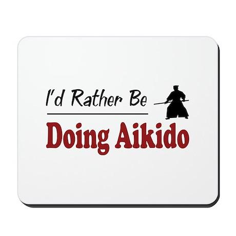 Rather Be Doing Aikido Mousepad