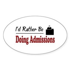 Rather Be Doing Admissions Oval Decal