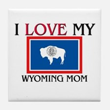 I Love My Wyoming Mom Tile Coaster