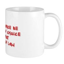 ChoiceNotLawMug
