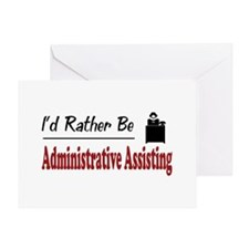 Rather Be Administrative Assisting Greeting Card