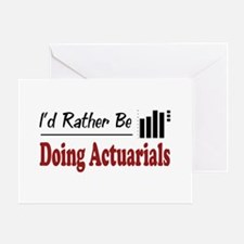 Rather Be Doing Actuarials Greeting Card