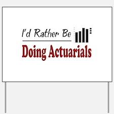 Rather Be Doing Actuarials Yard Sign
