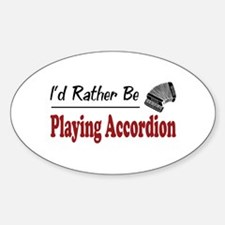 Rather Be Playing Accordion Oval Decal