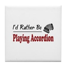 Rather Be Playing Accordion Tile Coaster