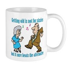 Getting Old Not For Sissies Mug