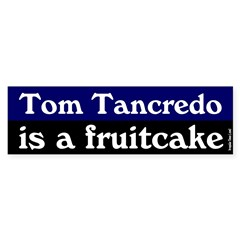 Fruity Tom Tancredo Bumper Bumper Sticker