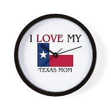I Love My Texas Mom Wall Clock