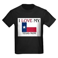 I Love My Texas Mom T