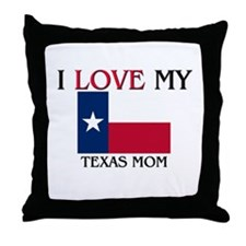 I Love My Texas Mom Throw Pillow