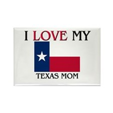 I Love My Texas Mom Rectangle Magnet