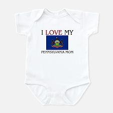 I Love My Pennsylvania Mom Infant Bodysuit