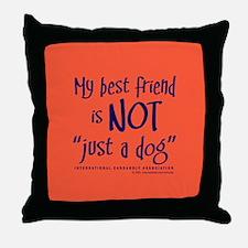 "Not ""just a dog"" Throw Pillow"