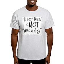 "Not ""just a dog"" Ash Grey T-Shirt"
