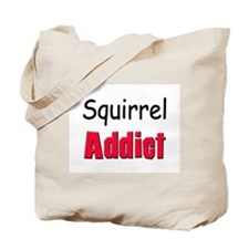 Squirrel Addict Tote Bag