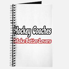 Hockey Coaches=Better Lovers Journal