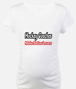 Hockey Coaches=Better Lovers Shirt