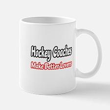 Hockey Coaches=Better Lovers Mug