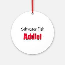 Saltwater Fish Addict Ornament (Round)