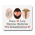 Peace Love PM&R Doctor Mousepad