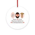Peace Love PM&R Doctor Ornament (Round)