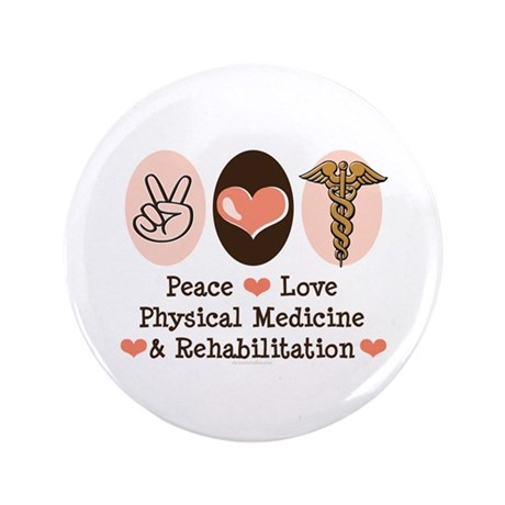 "Peace Love PM&R Doctor 3.5"" Button"