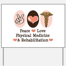 Peace Love PM&R Doctor Yard Sign
