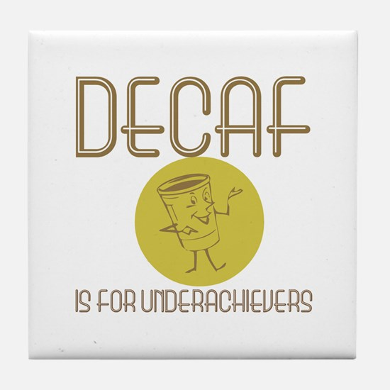 Decaf Is For.. Tile Coaster