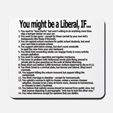 You Might Be A Liberal, If... Mousepad