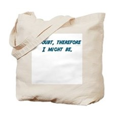 I doubt ... Tote Bag