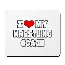 """""""I Love My Wrestling Coach"""" Mousepad"""