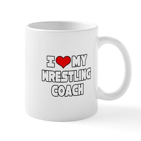 """I Love My Wrestling Coach"" Mug"