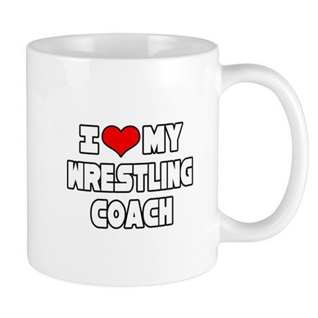 """I Love My Wrestling Coach"" Mug"