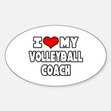 """""""I Love My Volleyball Coach"""" Oval Decal"""