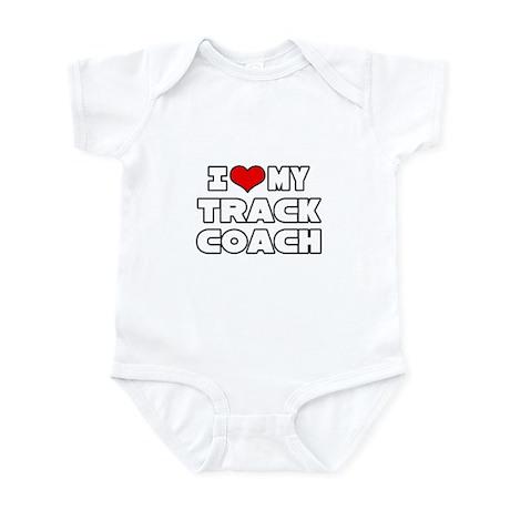 """I Love My Track Coach"" Infant Bodysuit"