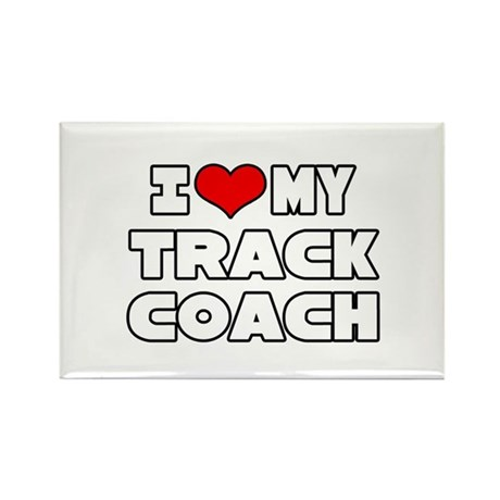 """I Love My Track Coach"" Rectangle Magnet"