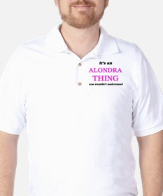 It's an Alondra thing, you wouldn&# Golf Shirt