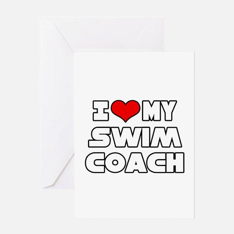 """I Love My Swim Coach"" Greeting Card"