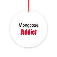 Mongoose Addict Ornament (Round)
