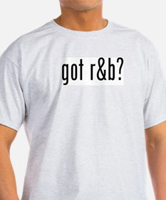 got r&b? T-Shirt