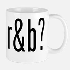 got r&b? Mug