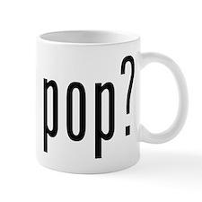 got pop? Mug