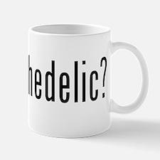 got psychedelic? Mug
