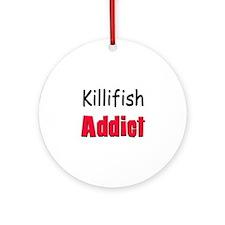 Killifish Addict Ornament (Round)