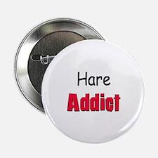 """Hare Addict 2.25"""" Button"""