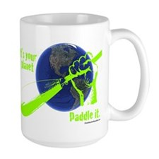 IT'S YOUR PLANET - PADDLE IT. Mug