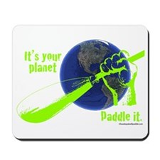 IT'S YOUR PLANET - PADDLE IT. Mousepad